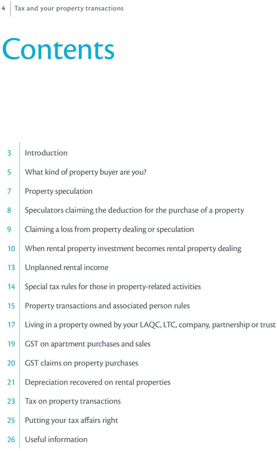 becomes rental property dealing 13 Unplanned rental income 14 Special tax rules for those in property-related activities 15 Property transactions and associated person rules 17 Living