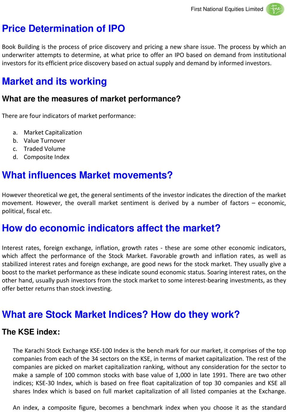 demand by informed investors. Market and its working What are the measures of market performance? There are four indicators of market performance: a. Market Capitalization b. Value Turnover c.