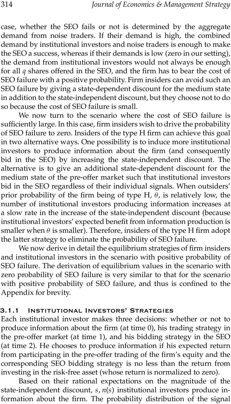 institutional investors would not always be enough for all q shares offered in the SEO, and the firm has to bear the cost of SEO failure with a positive probability.