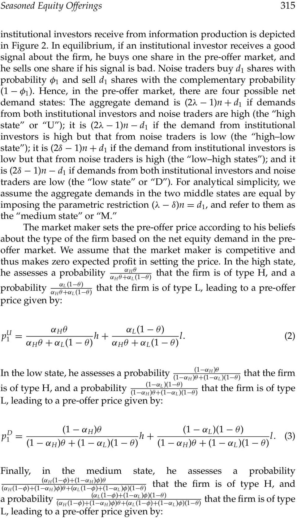 Noise traders buy d 1 shares with probability φ 1 and sell d 1 shares with the complementary probability (1 φ 1 ).