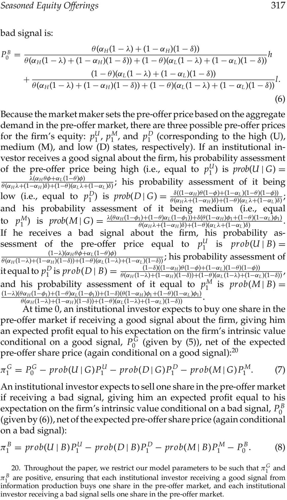 (6) Because the market maker sets the pre-offer price based on the aggregate demand in the pre-offer market, there are three possible pre-offer prices for the firm s equity: p1 U, pm 1,andpD 1