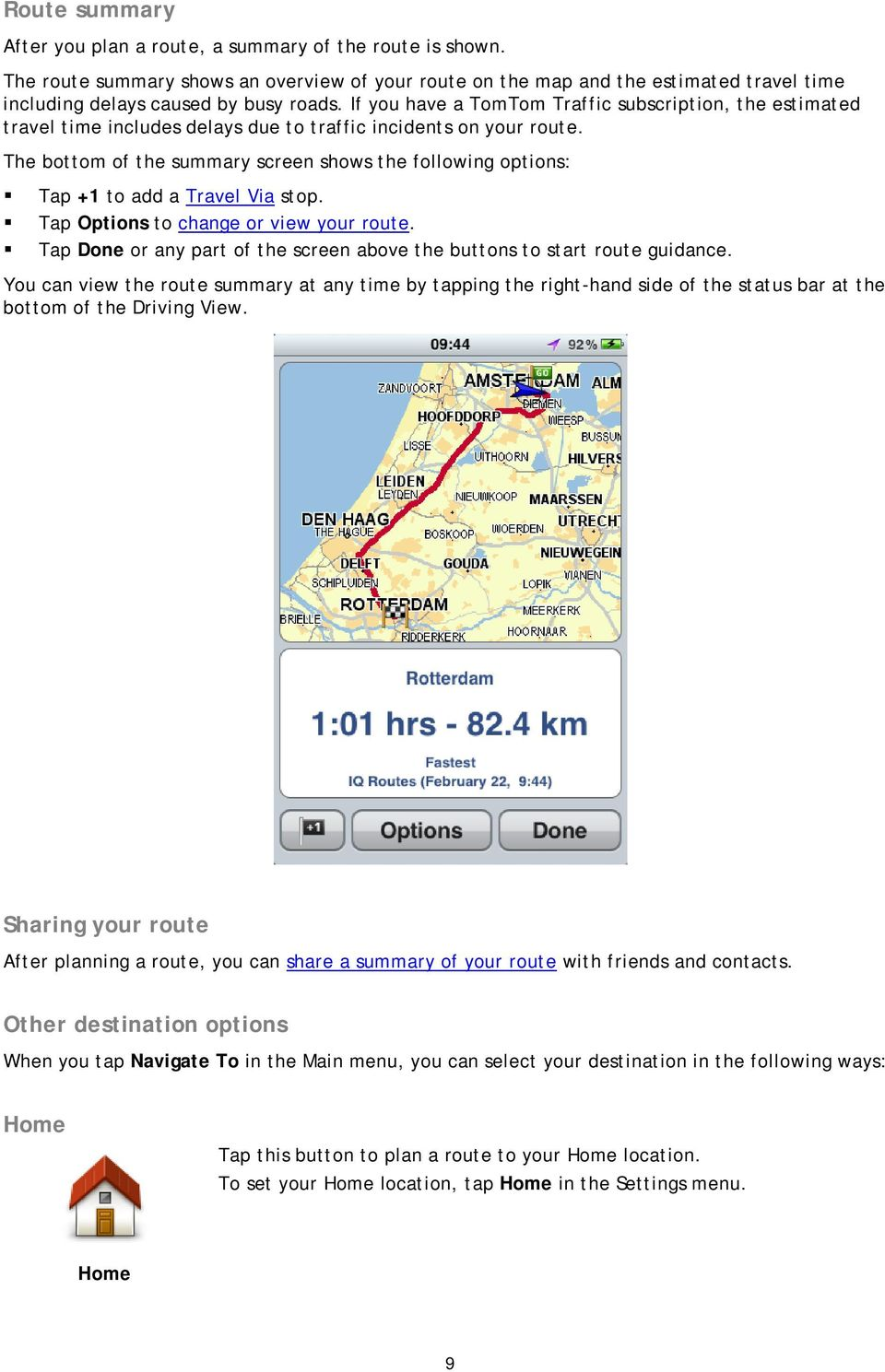 The bottom of the summary screen shows the following options: Tap +1 to add a Travel Via stop. Tap Options to change or view your route.