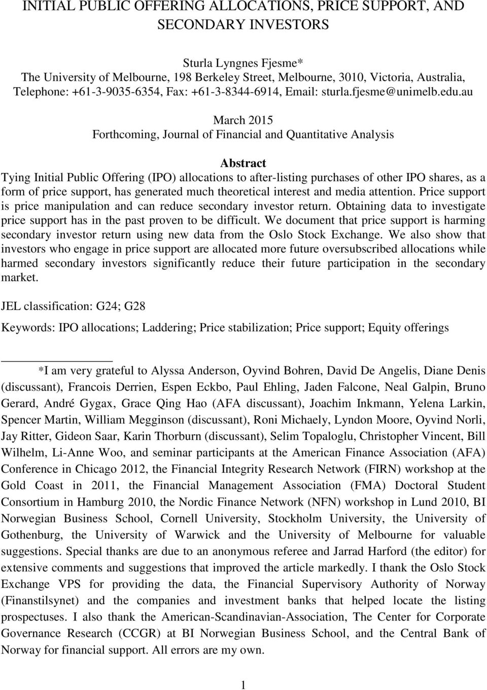 au March 2015 Forthcoming, Journal of Financial and Quantitative Analysis Abstract Tying Initial Public Offering (IPO) allocations to after-listing purchases of other IPO shares, as a form of price