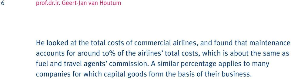 that maintenance accounts for around 10% of the airlines total costs, which is