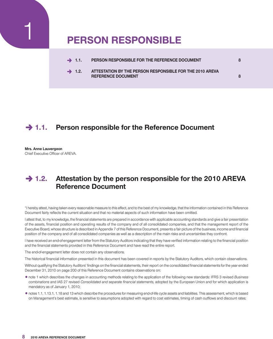 Attestation by the person responsible for the 2010 AREVA Reference Document I hereby attest, having taken every reasonable measure to this effect, and to the best of my knowledge, that the