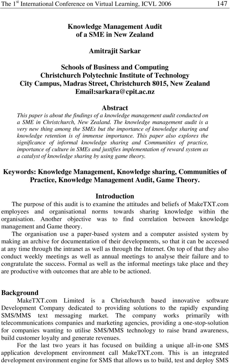 nz Abstract This paper is about the findings of a knowledge management audit conducted on a SME in Christchurch, New Zealand.