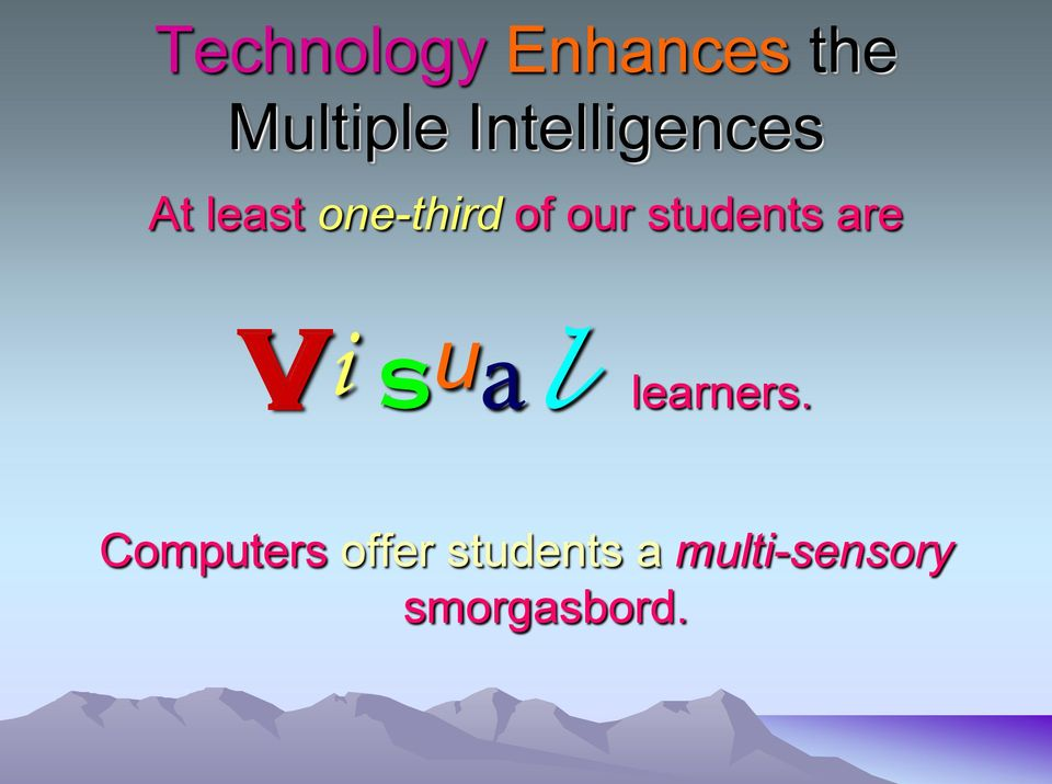 students are vi sual learners.