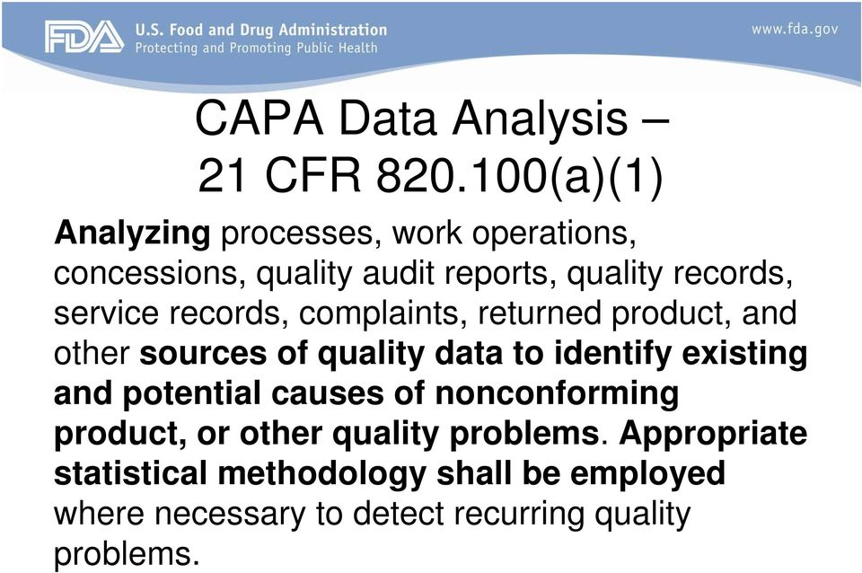 service records, complaints, returned product, and other sources of quality data to identify existing