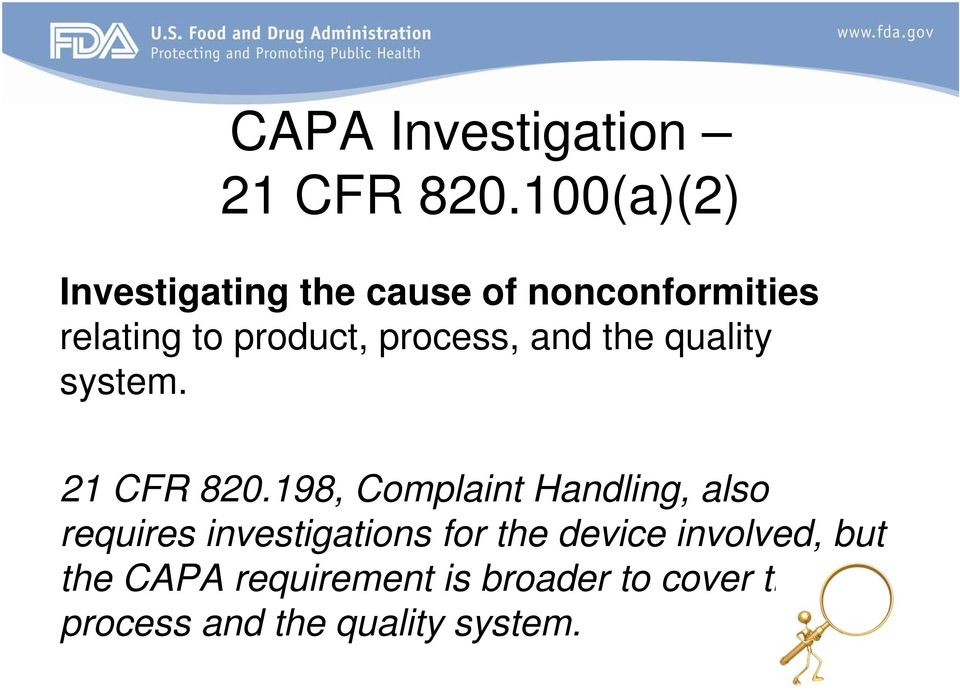 process, and the quality system. 21 CFR 820.