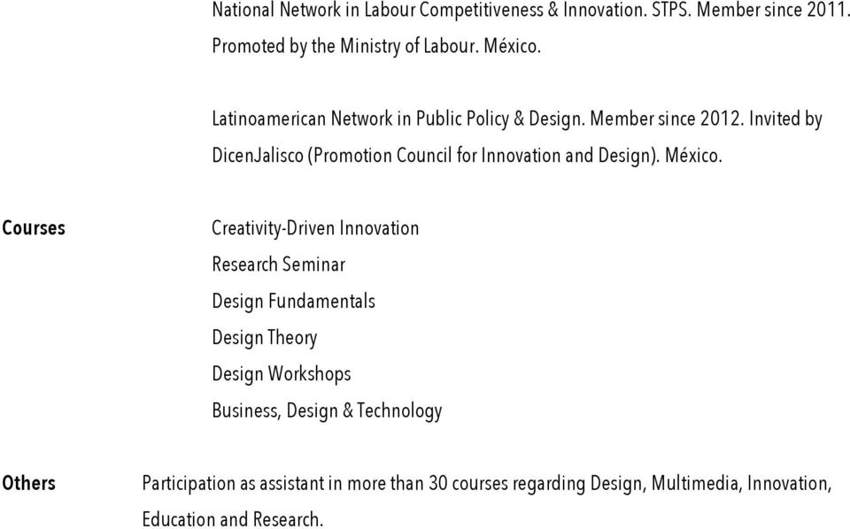 Invited by DicenJalisco (Promotion Council for Innovation and Design). México.
