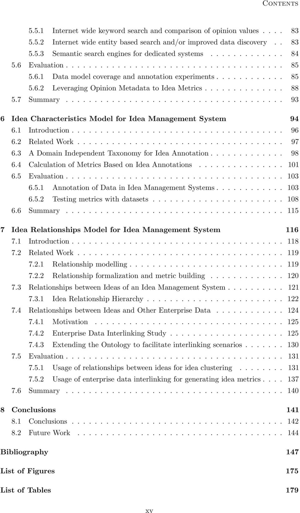 7 Summary...................................... 93 6 Idea Characteristics Model for Idea Management System 94 6.1 Introduction..................................... 96 6.2 Related Work.................................... 97 6.