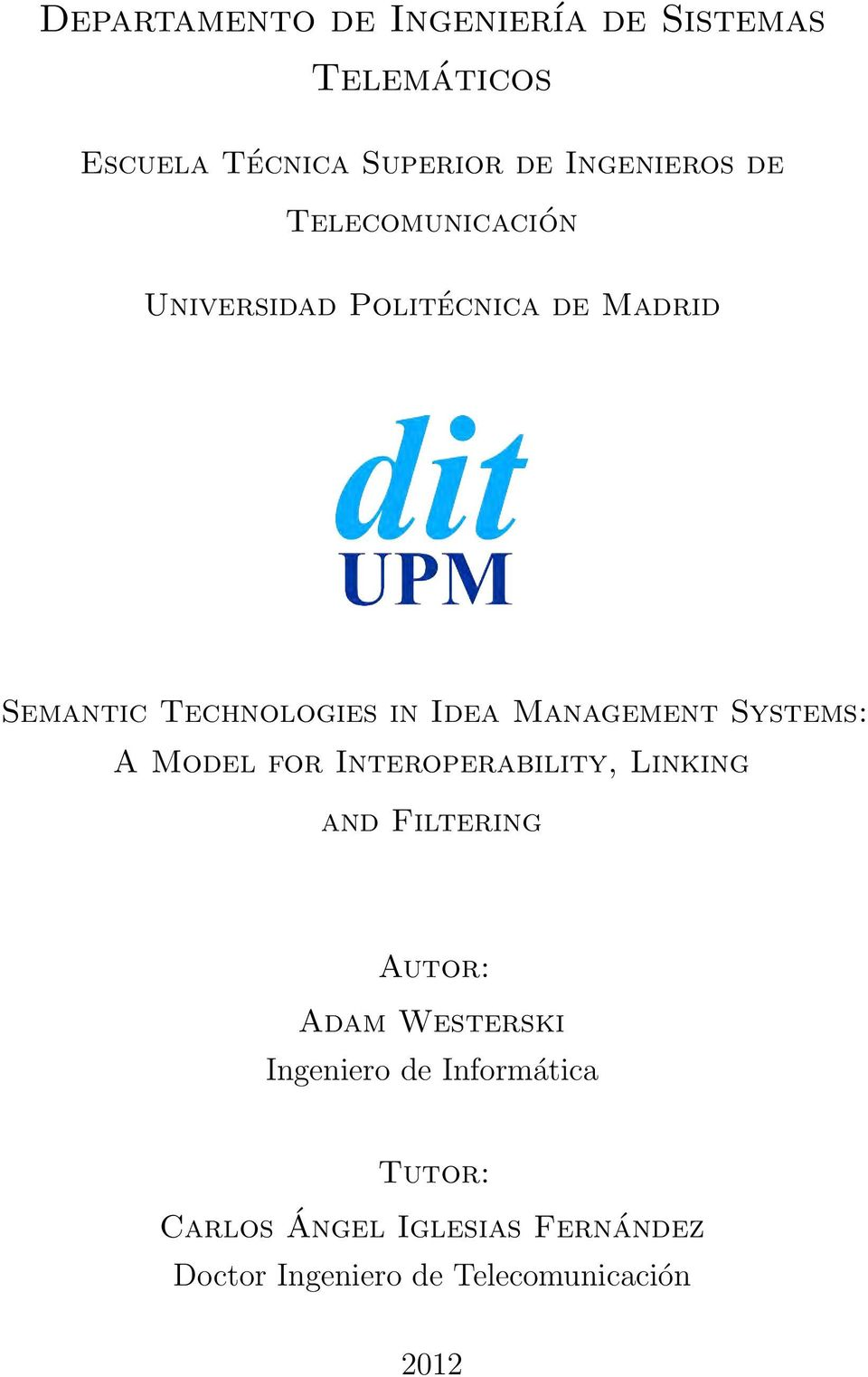Systems: A Model for Interoperability, Linking and Filtering Autor: Adam Westerski Ingeniero