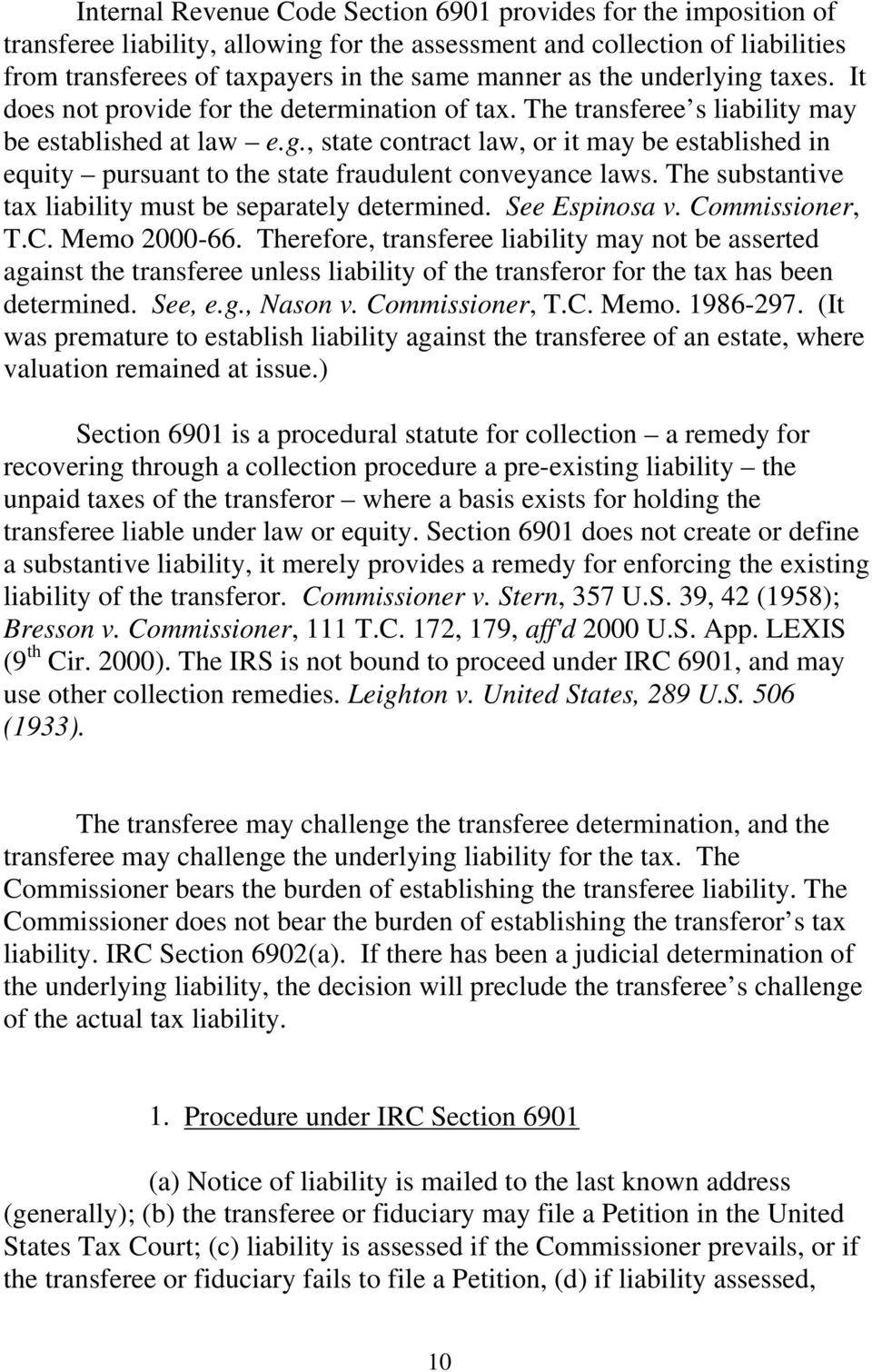 The substantive tax liability must be separately determined. See Espinosa v. Commissioner, T.C. Memo 2000-66.