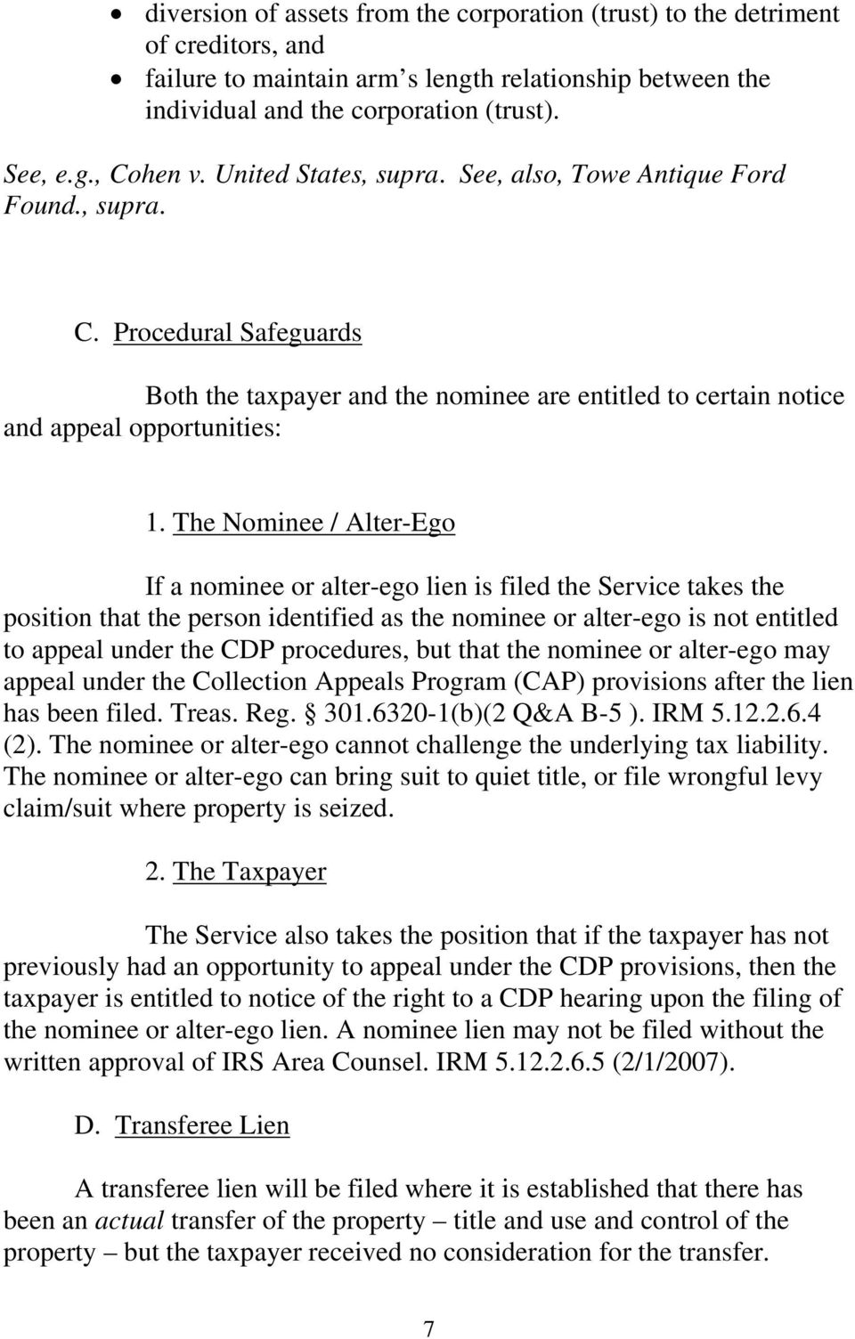The Nominee / Alter-Ego If a nominee or alter-ego lien is filed the Service takes the position that the person identified as the nominee or alter-ego is not entitled to appeal under the CDP