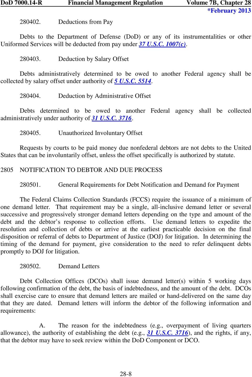 Deduction by Administrative Offset Debts determined to be owed to another Federal agency shall be collected administratively under authority of 31 U.S.C. 3716. 280405.