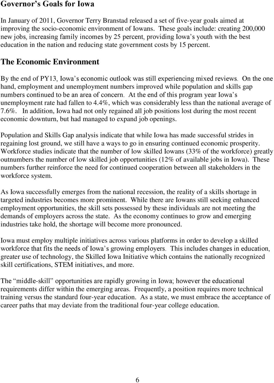 The Economic Environment By the end of PY13, Iowa s economic outlook was still experiencing mixed reviews.