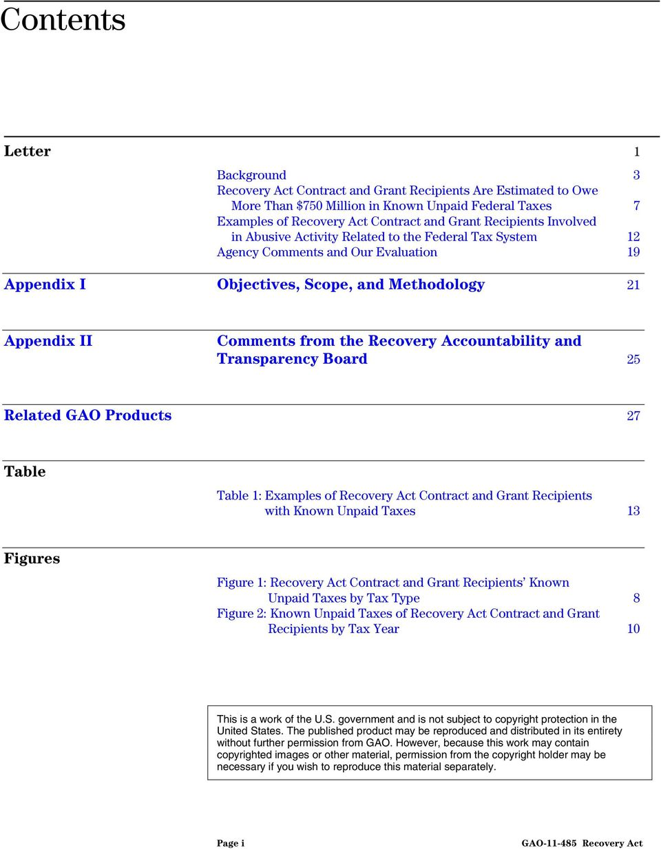 Recovery Accountability and Transparency Board 25 Related GAO Products 27 Table Table 1: Examples of Recovery Act Contract and Grant Recipients with Known Unpaid Taxes 13 Figures Figure 1: Recovery