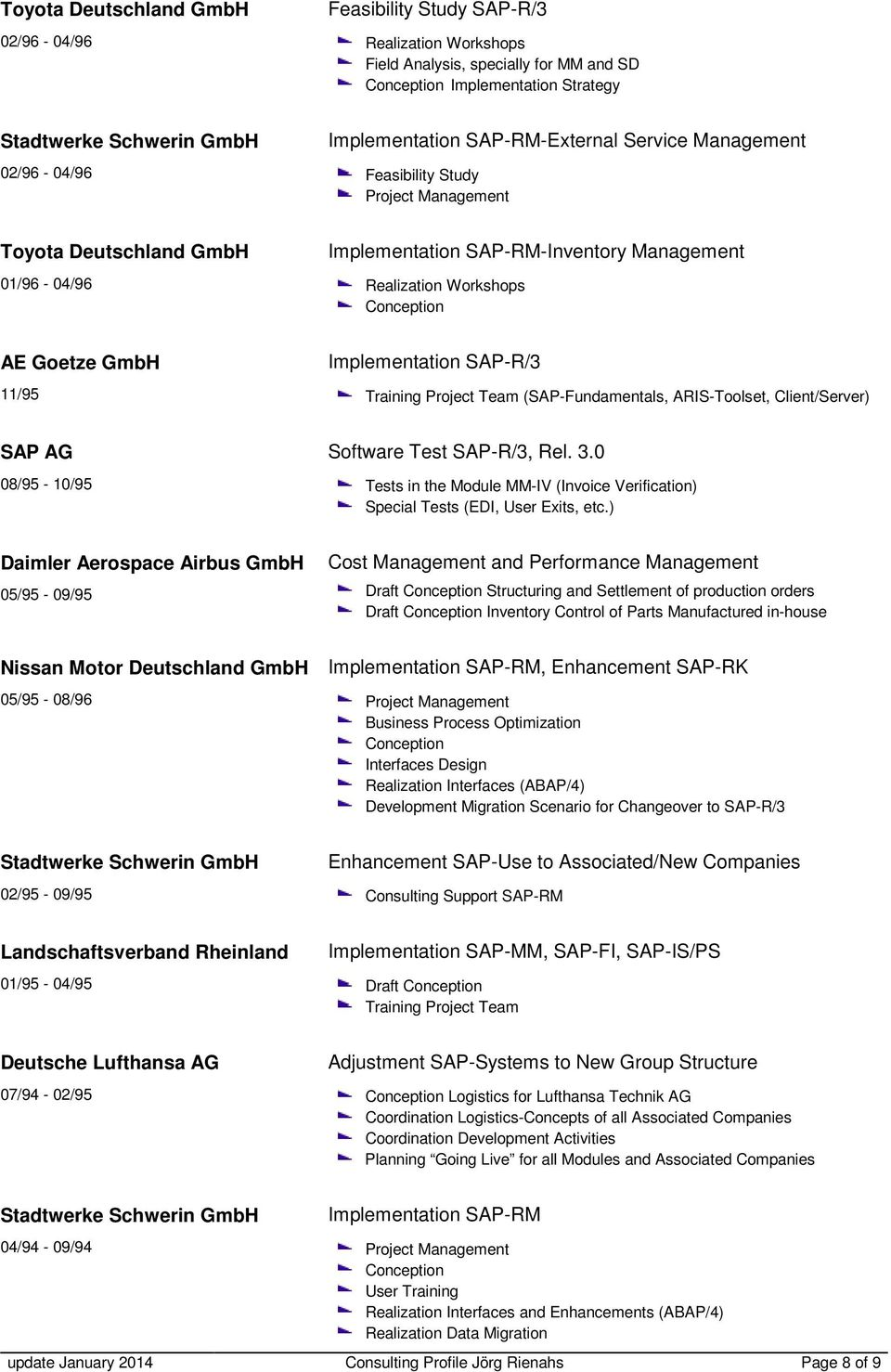 (SAP-Fundamentals, ARIS-Toolset, Client/Server) SAP 08/95-10/95 Software Test SAP-R/3, Rel. 3.0 Tests in the Module MM-IV (Invoice Verification) Special Tests (EDI, User Exits, etc.