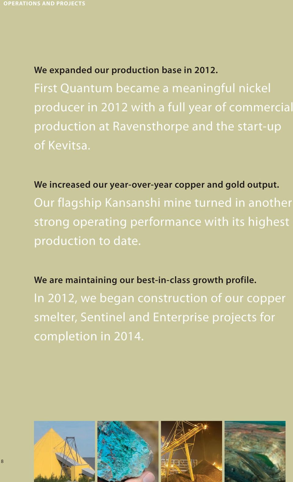 Kevitsa. We increased our year-over-year copper and gold output.