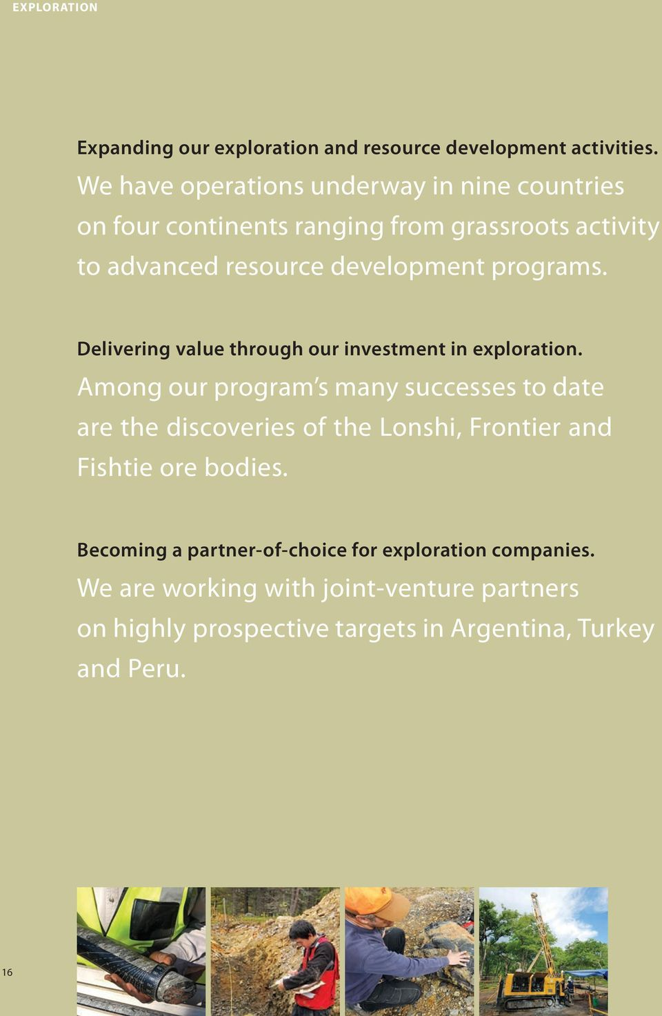 programs. Delivering value through our investment in exploration.