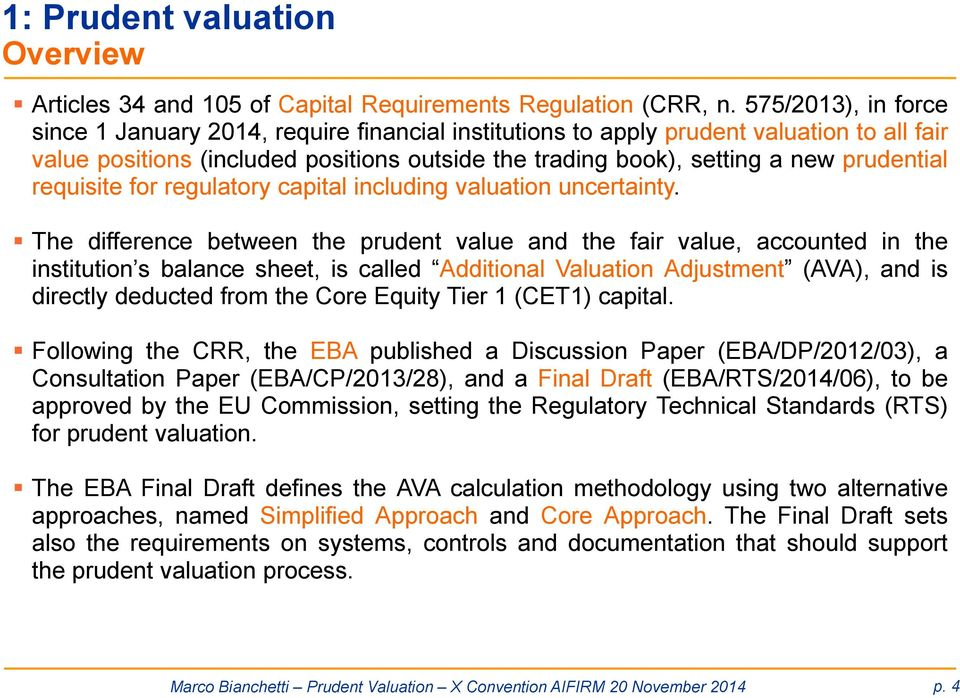 requisite for regulatory capital including valuation uncertainty.