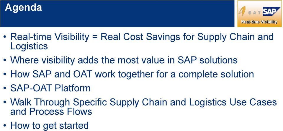 together for a complete solution SAP-OAT Platform Walk Through
