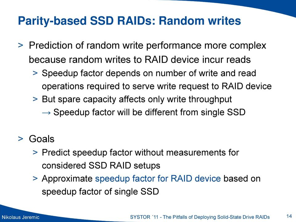 throughput Speedup factor will be different from single SSD > Goals > Predict speedup factor without measurements for considered SSD RAID setups >