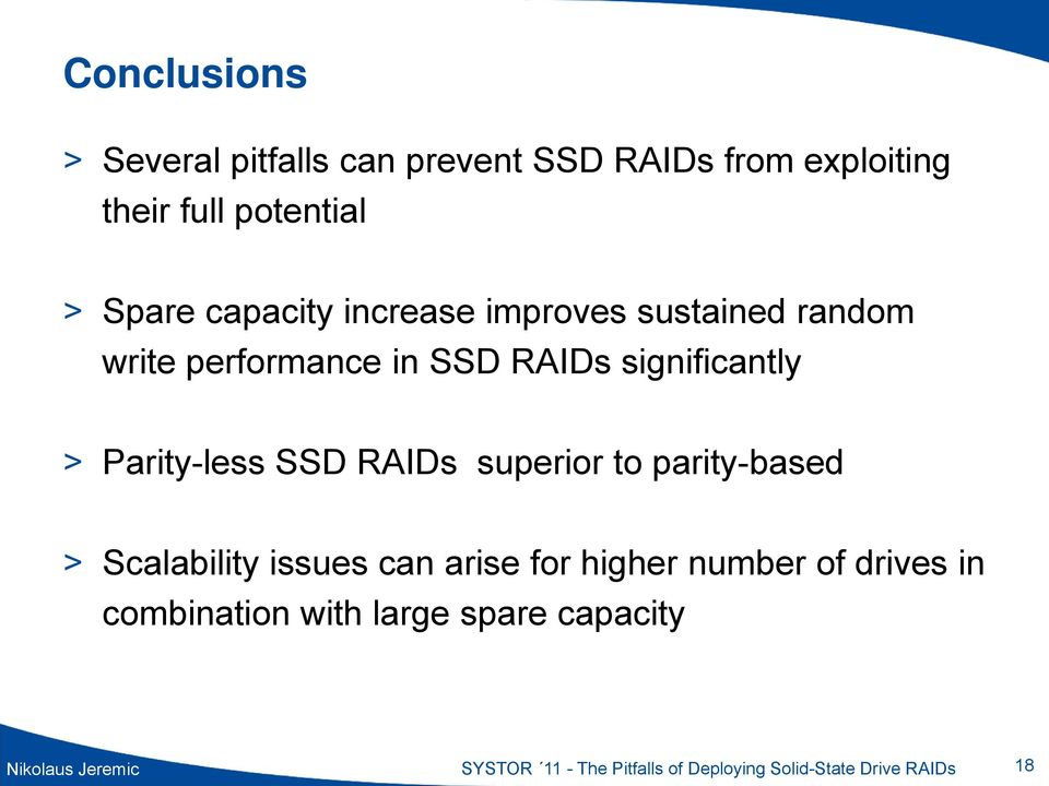 SSD RAIDs superior to parity-based > Scalability issues can arise for higher number of drives in