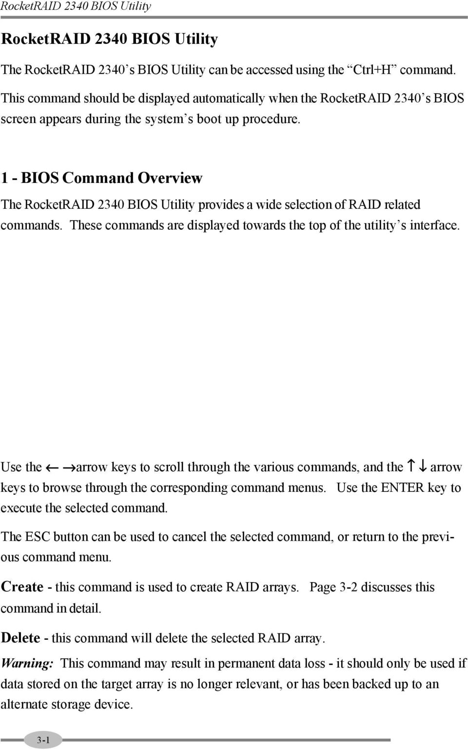 1 - BIOS Command Overview The RocketRAID 2340 BIOS Utility provides a wide selection of RAID related commands. These commands are displayed towards the top of the utility s interface.