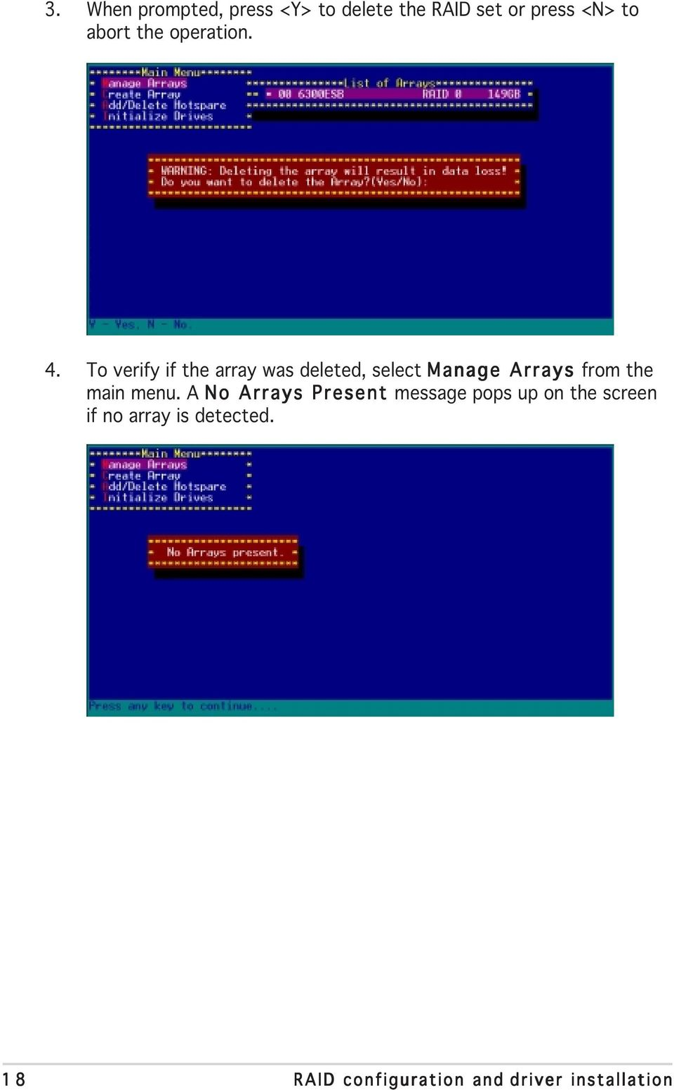 To verify if the array was deleted, select Manage Arrays from the main