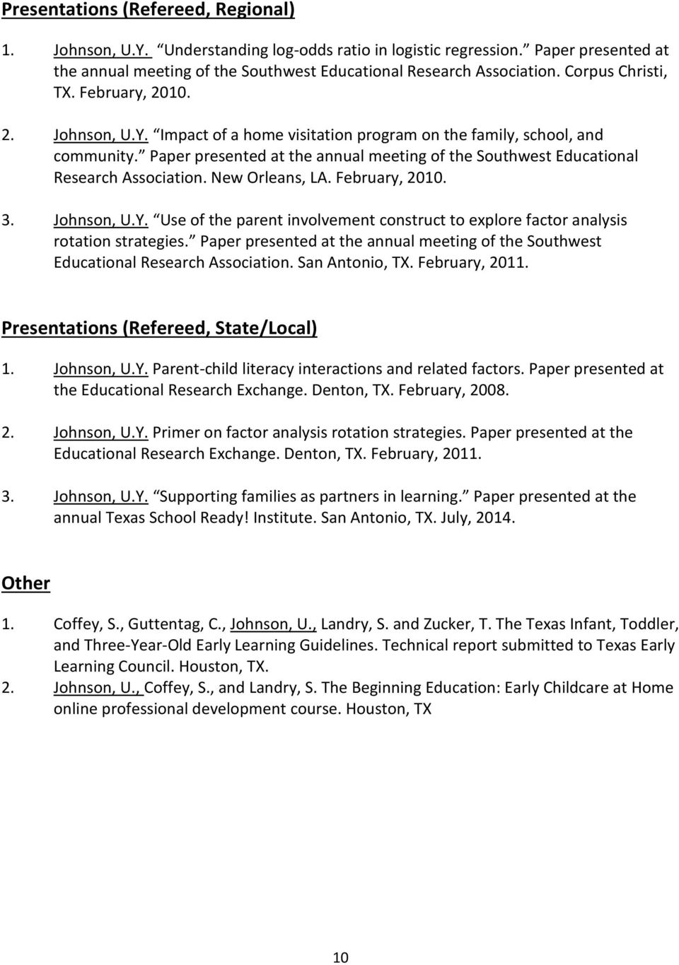 Paper presented at the annual meeting of the Southwest Educational Research Association. New Orleans, LA. February, 2010. 3. Johnson, U.Y.