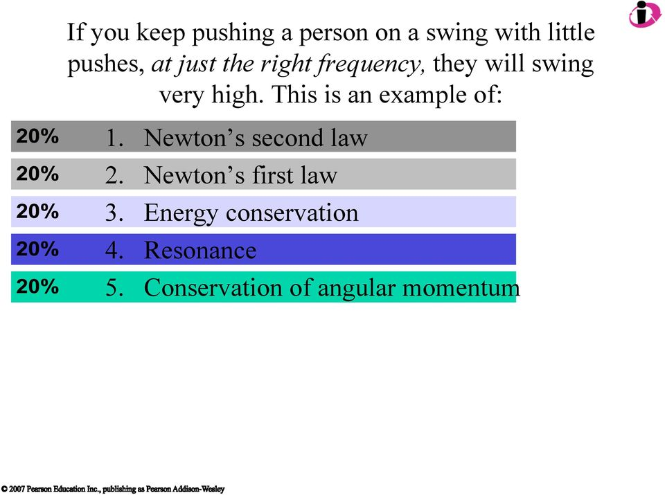 This is an example of: 1. Newton s second law 2.