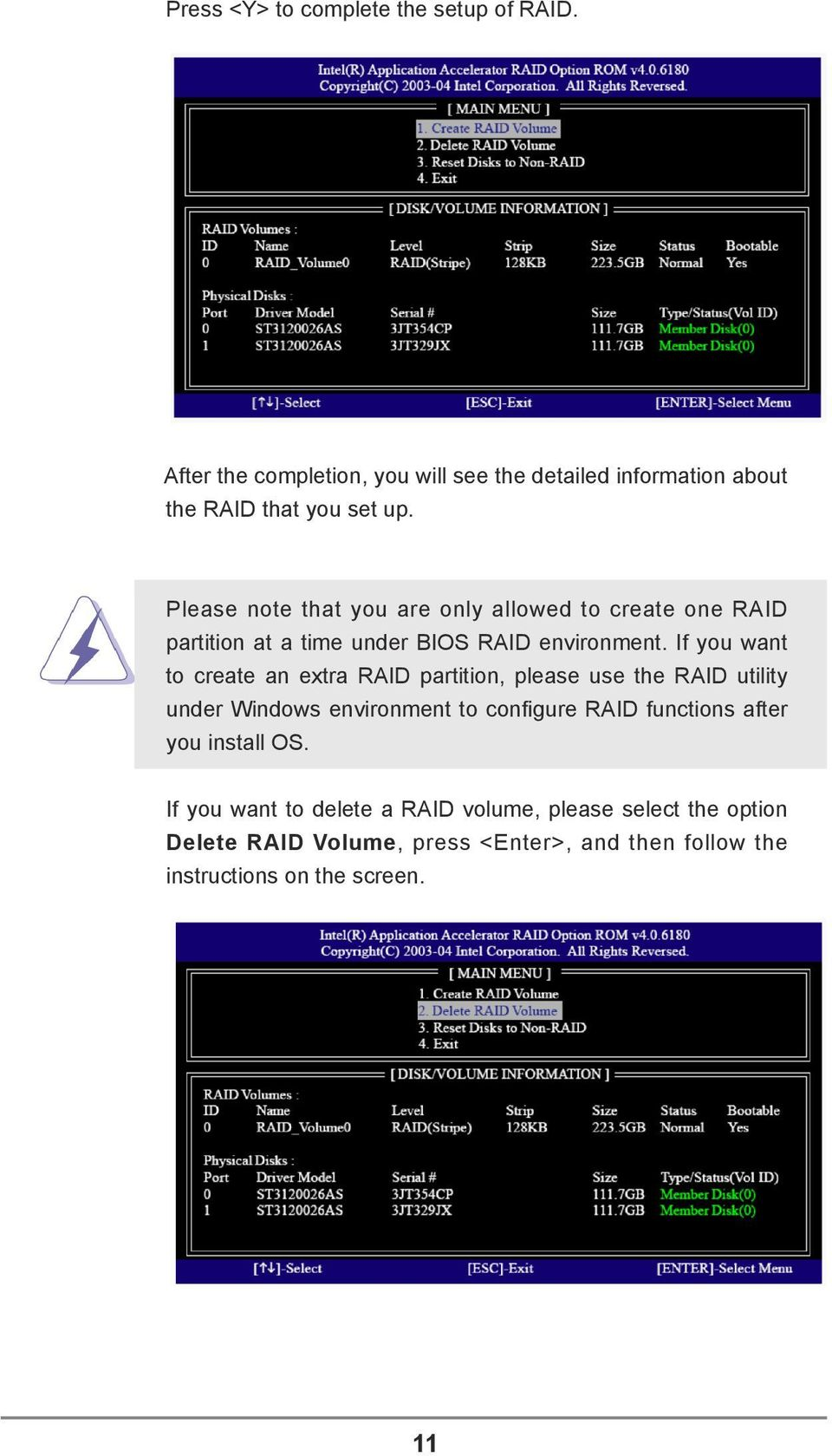 If you want to create an extra RAID partition, please use the RAID utility under Windows environment to configure RAID functions after