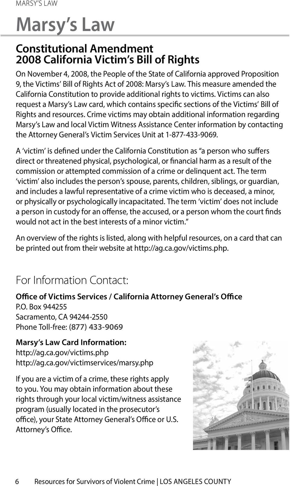 Victims can also request a Marsy s Law card, which contains specific sections of the Victims Bill of Rights and resources.