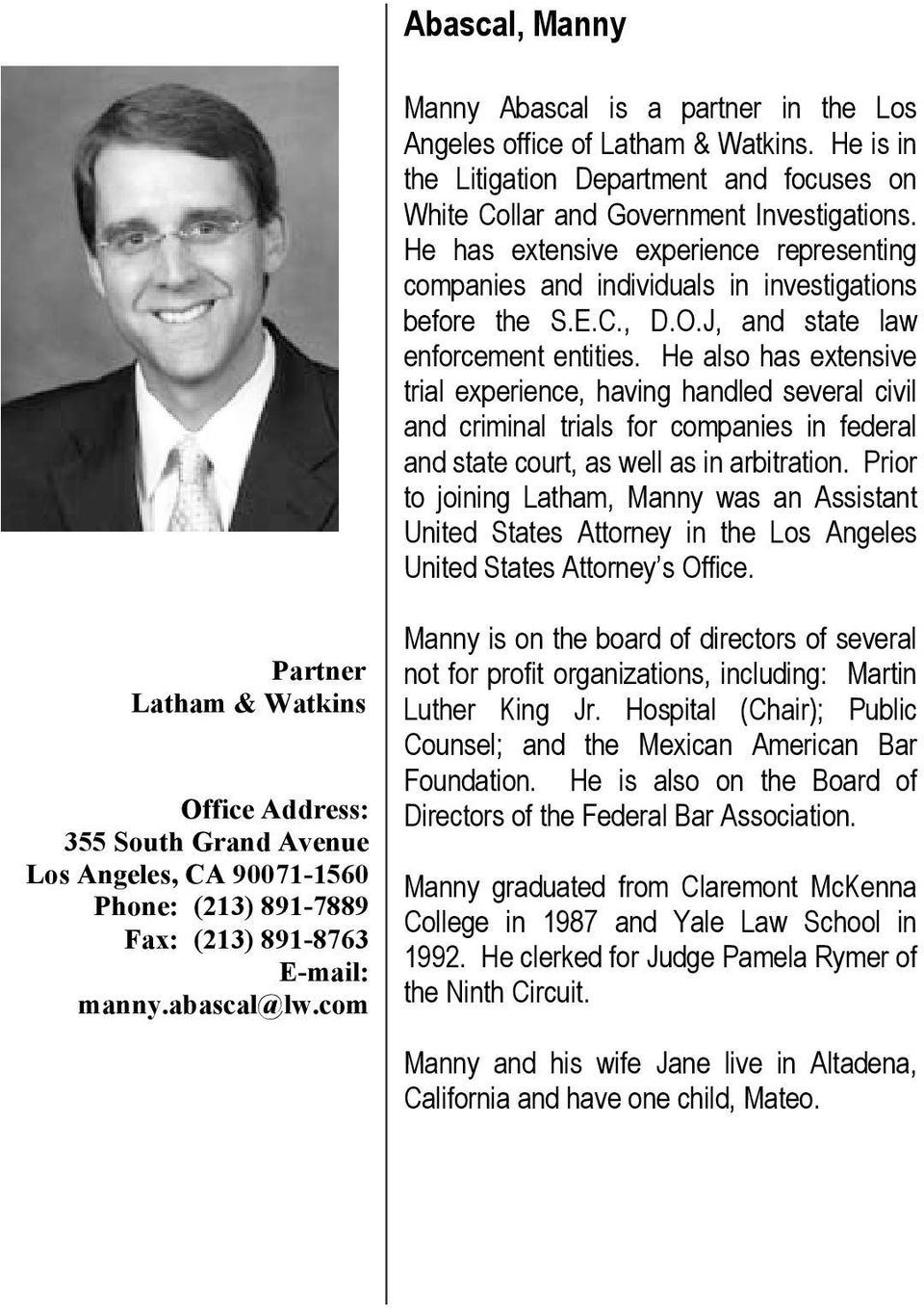 He is in Litigation Department focuses on White Manny Collar Abascal Government is is a partner Investigations. in Los He Angeles has fice extensive Latham experience & Watkins.