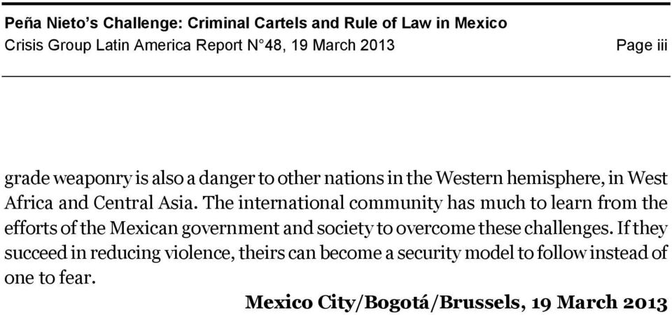 The international community has much to learn from the efforts of the Mexican government and society to overcome