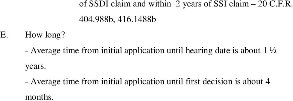 - Average time from initial application until hearing date is