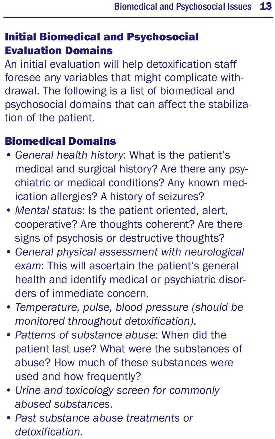 Biomedical Domains General health history: What is the patient s medical and surgical history? Are there any psychiatric or medical conditions? Any known medication allergies? A history of seizures?