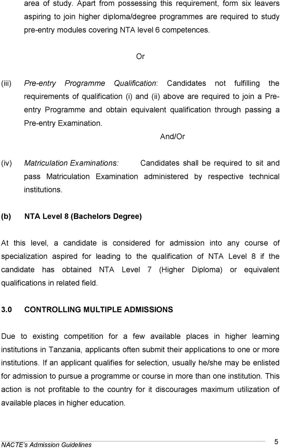 qualification through passing a Pre-entry Examination.