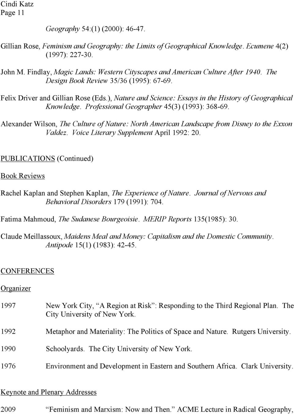 ), Nature and Science: Essays in the History of Geographical Knowledge. Professional Geographer 45(3) (1993): 368-69.