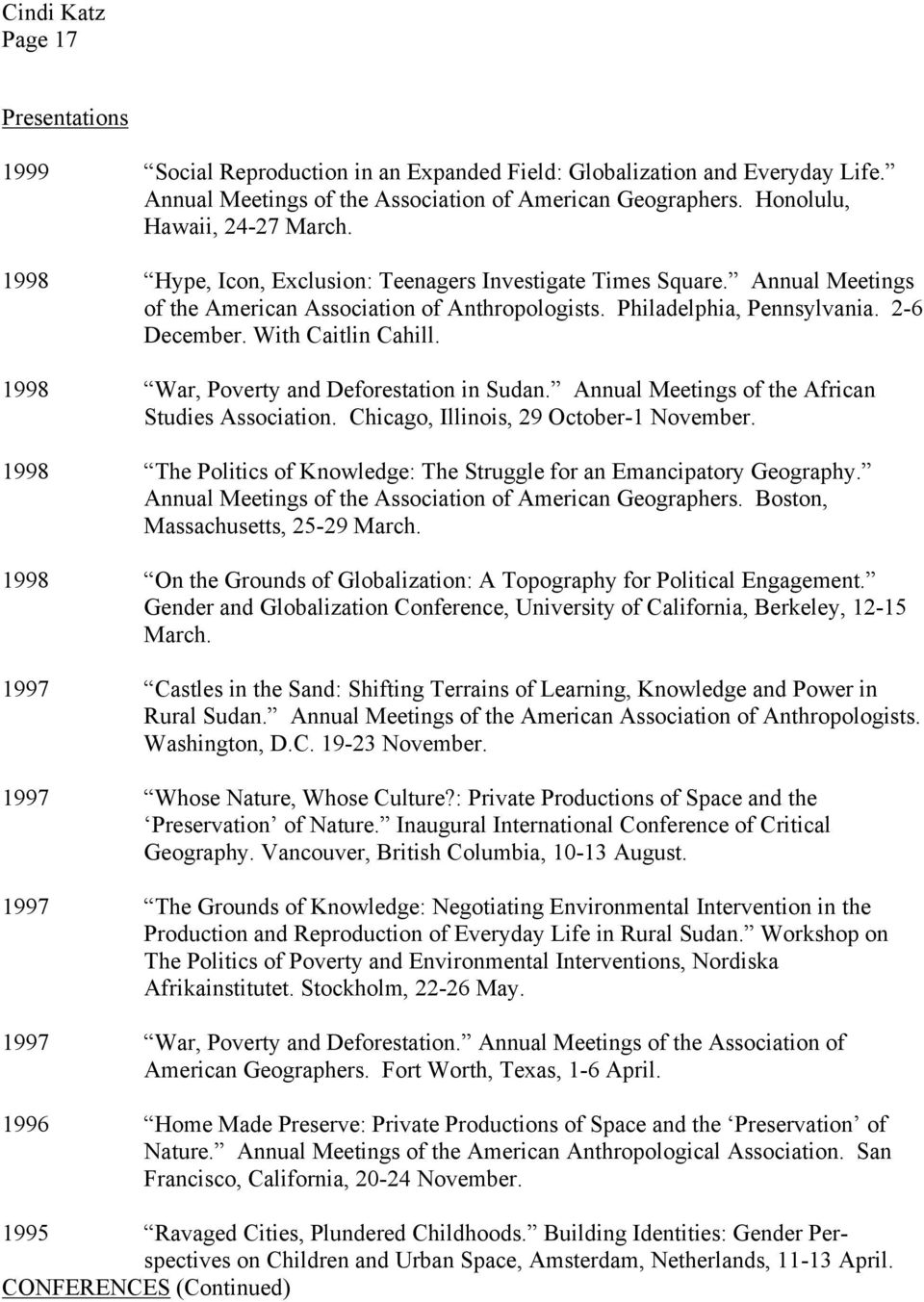 1998 War, Poverty and Deforestation in Sudan. Annual Meetings of the African Studies Association. Chicago, Illinois, 29 October-1 November.