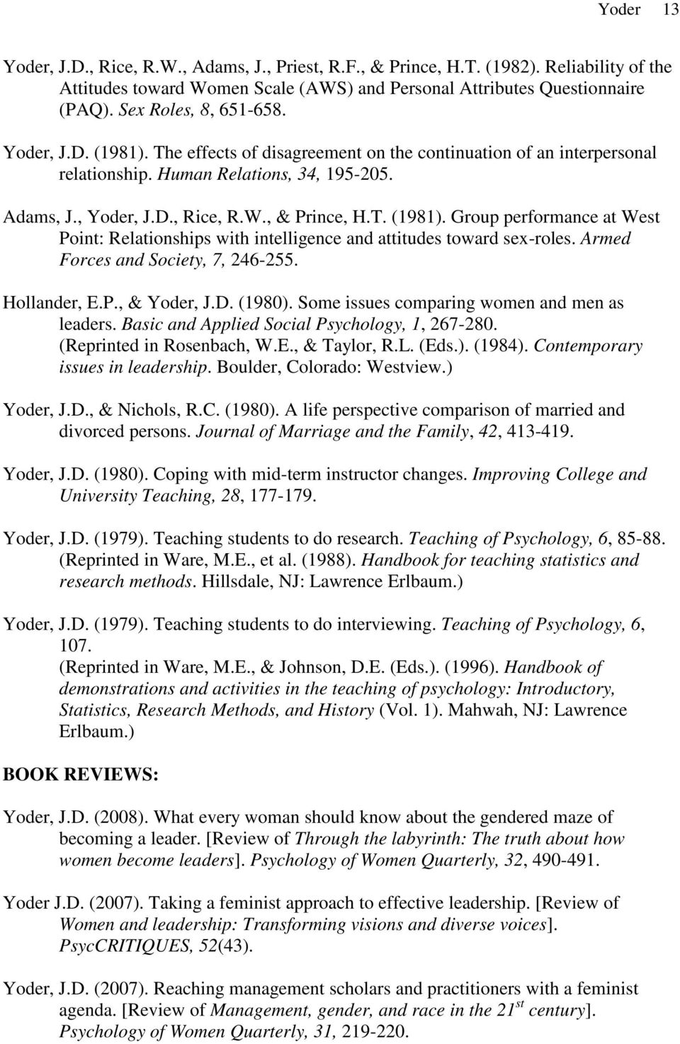 , & Prince, H.T. (1981). Group performance at West Point: Relationships with intelligence and attitudes toward sex-roles. Armed Forces and Society, 7, 246-255. Hollander, E.P., & Yoder, J.D. (1980).