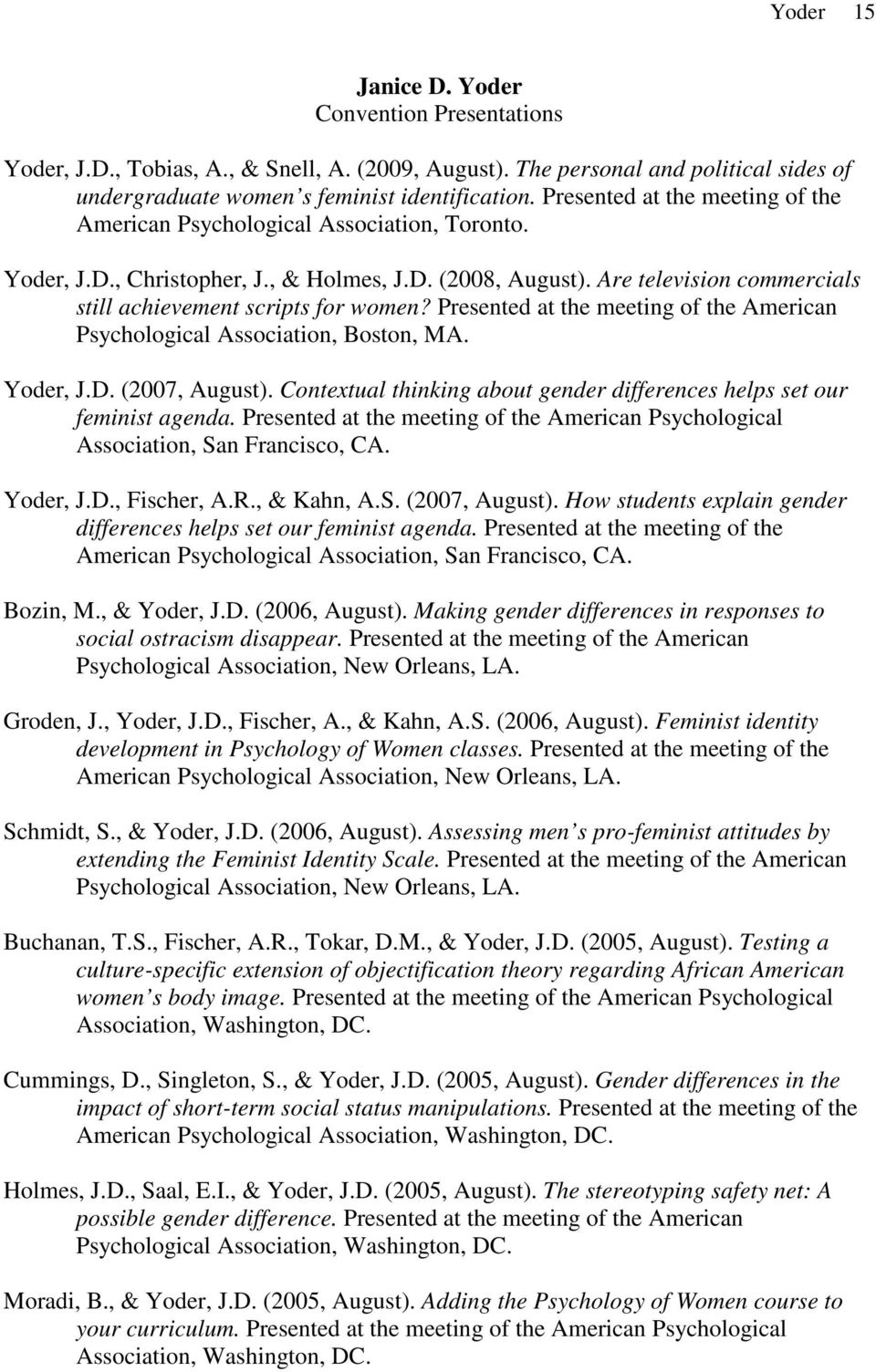 Are television commercials still achievement scripts for women? Presented at the meeting of the American Psychological Association, Boston, MA. Yoder, J.D. (2007, August).