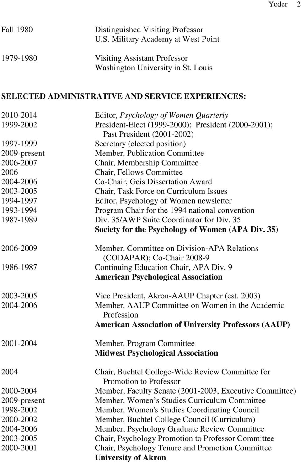1997-1999 Secretary (elected position) 2009-present Member, Publication Committee 2006-2007 Chair, Membership Committee 2006 Chair, Fellows Committee 2004-2006 Co-Chair, Geis Dissertation Award