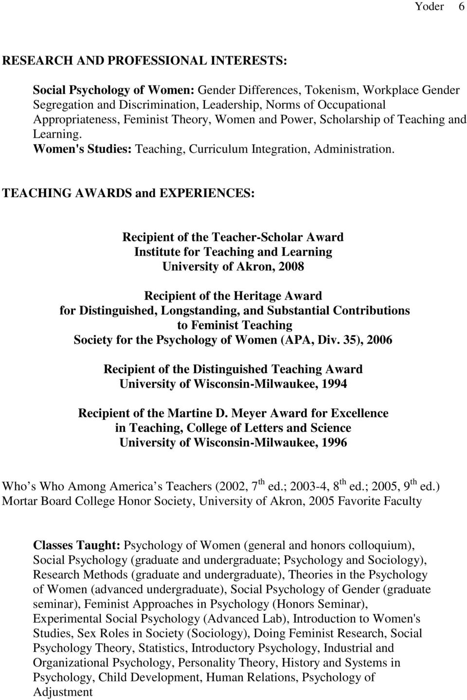 TEACHING AWARDS and EXPERIENCES: Recipient of the Teacher-Scholar Award Institute for Teaching and Learning University of Akron, 2008 Recipient of the Heritage Award for Distinguished, Longstanding,
