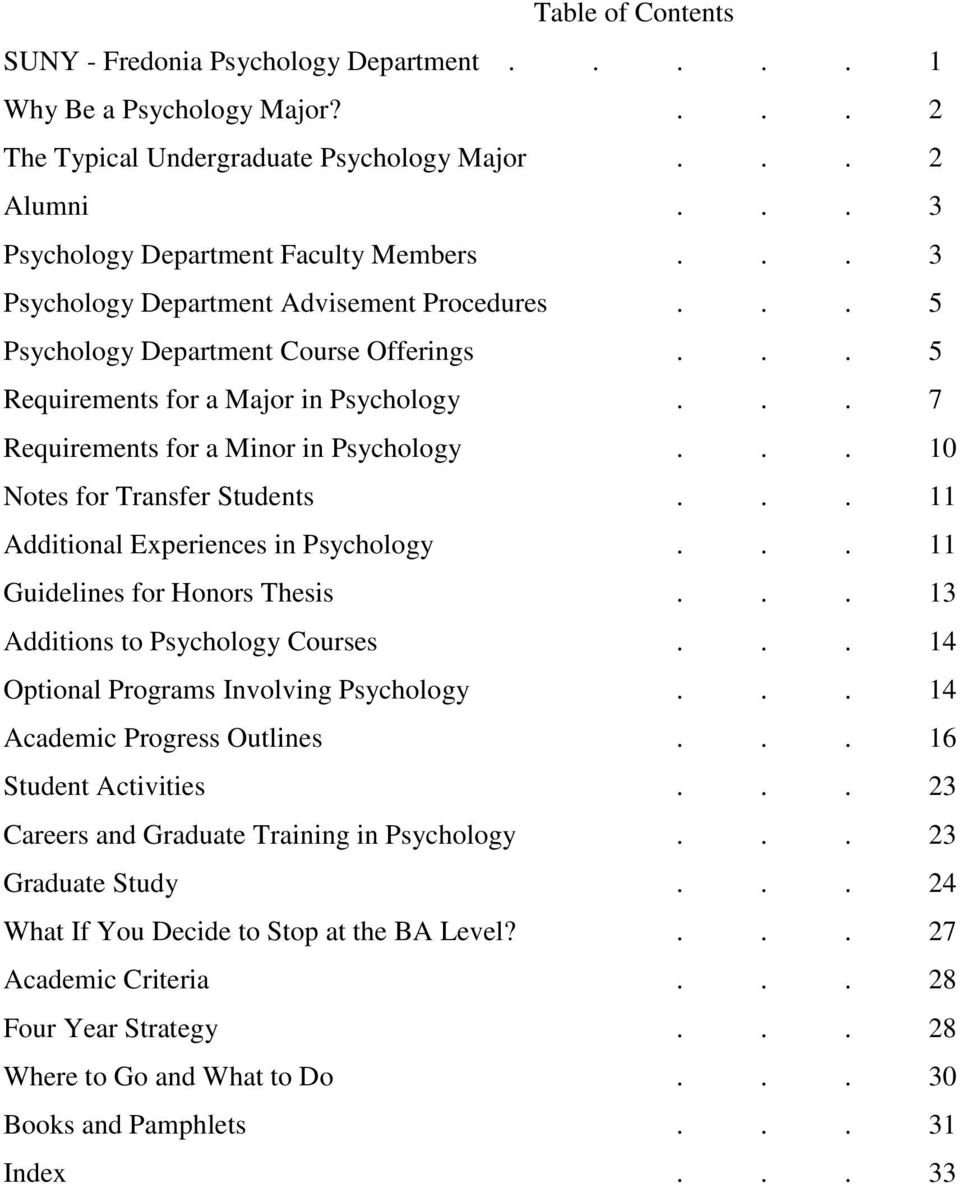 .. 10 Notes for Transfer Students... 11 Additional Experiences in Psychology... 11 Guidelines for Honors Thesis... 13 Additions to Psychology Courses... 14 Optional Programs Involving Psychology.