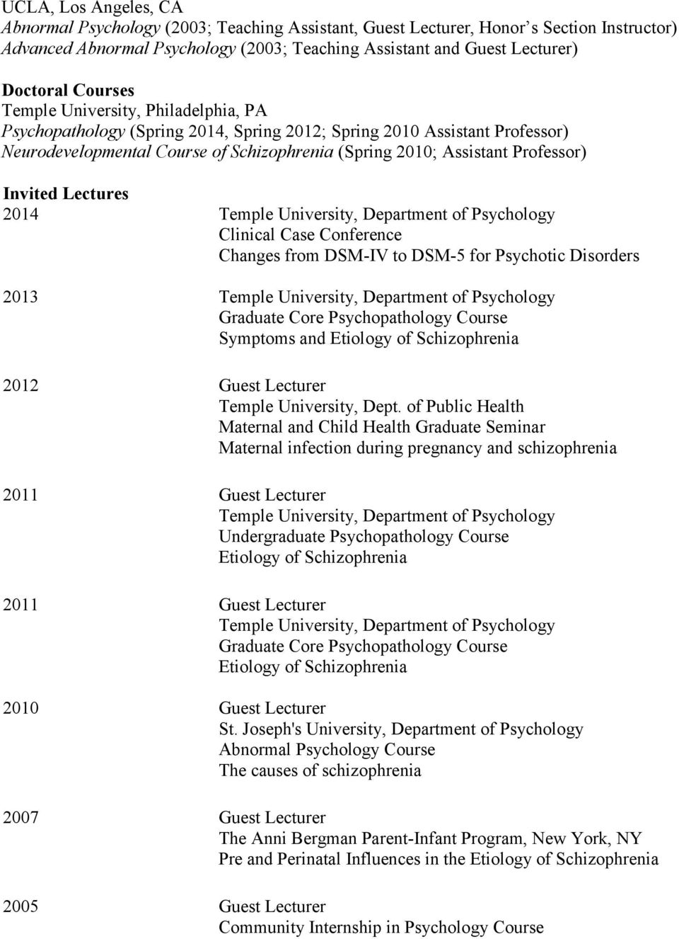 2014 Temple University, Department of Psychology Clinical Case Conference Changes from DSM-IV to DSM-5 for Psychotic Disorders 2013 Temple University, Department of Psychology Graduate Core