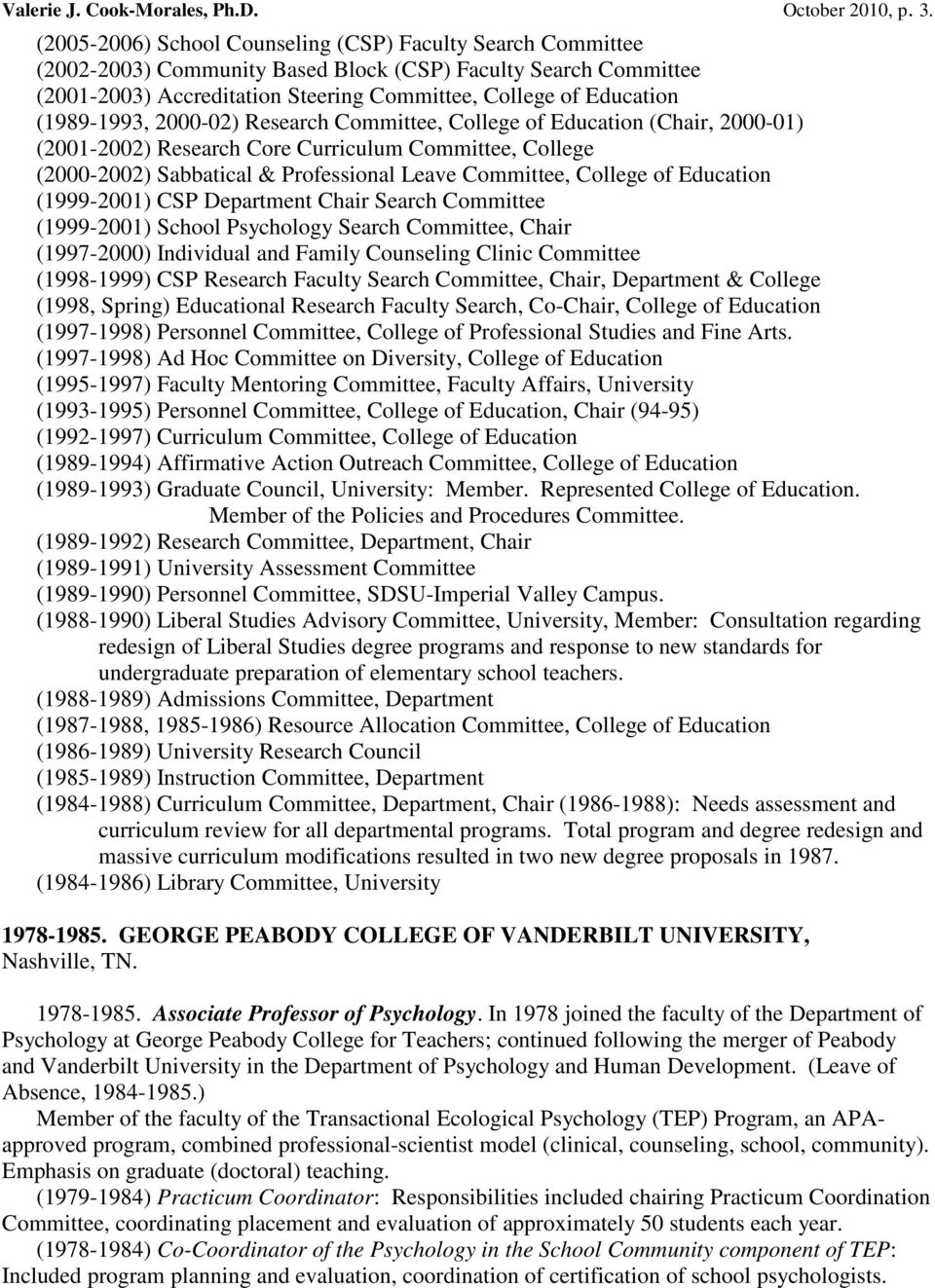 (1989-1993, 2000-02) Research Committee, College of Education (Chair, 2000-01) (2001-2002) Research Core Curriculum Committee, College (2000-2002) Sabbatical & Professional Leave Committee, College