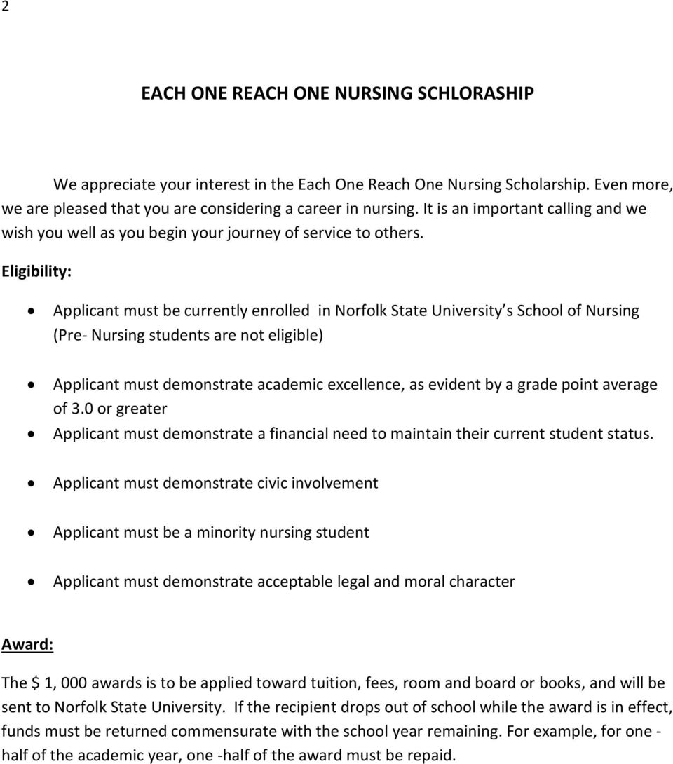 Eligibility: Applicant must be currently enrolled in Norfolk State University s School of Nursing (Pre- Nursing students are not eligible) Applicant must demonstrate academic excellence, as evident