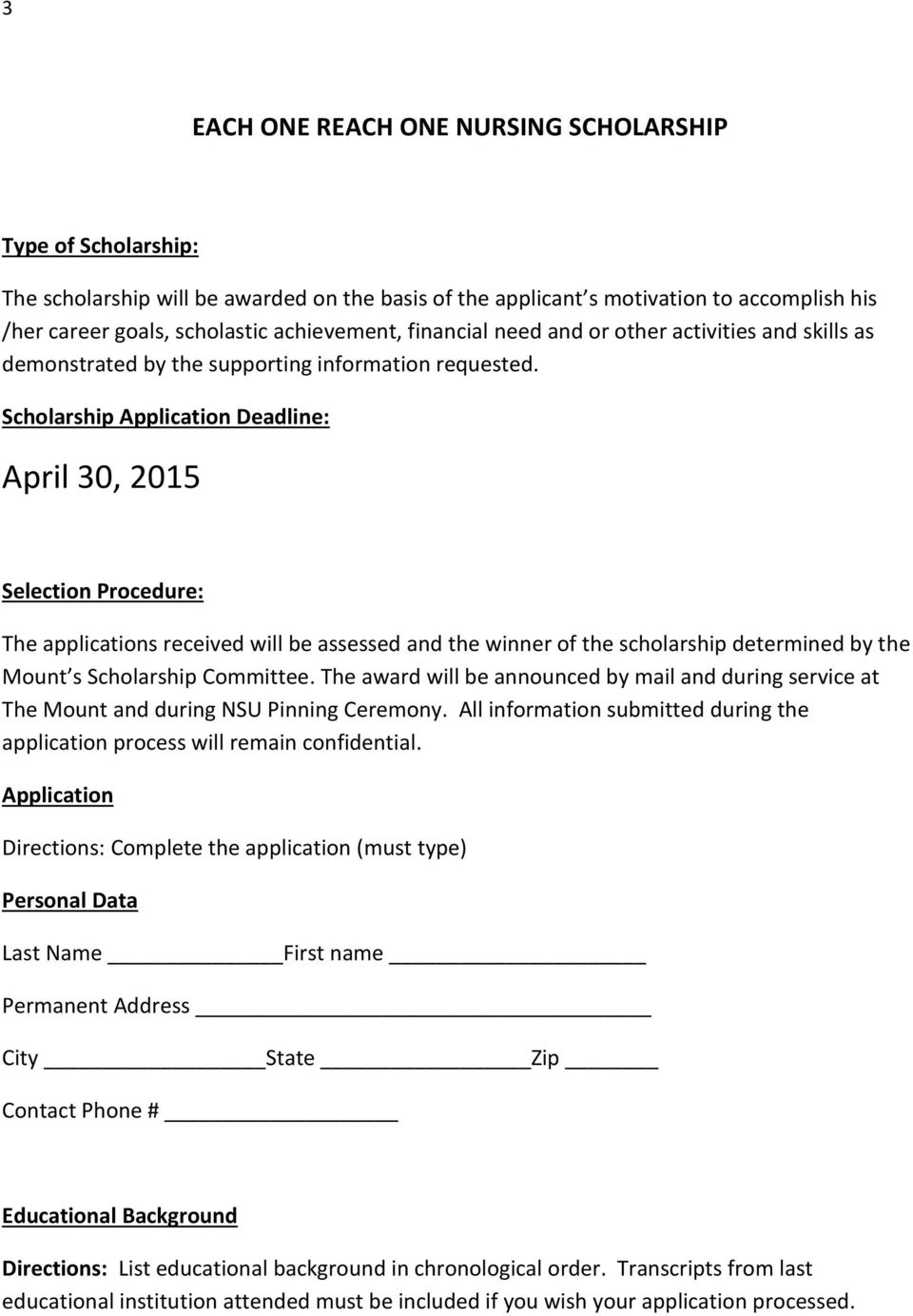 Scholarship Application Deadline: April 30, 2015 Selection Procedure: The applications received will be assessed and the winner of the scholarship determined by the Mount s Scholarship Committee.